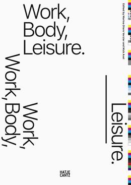Abbildung von Otero Verzier / Axel   Work, Body, Leisure   1. Auflage   2018   beck-shop.de