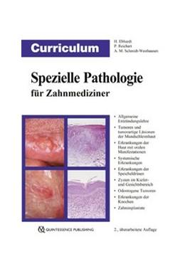 Abbildung von Ebhardt / Reichart | Curriculum Spezielle Pathologie für Zahnmediziner | 2. Auflage | 2018 | beck-shop.de
