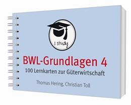Abbildung von Hering / Toll   BWL-Grundlagen 4   2018   100 Lernkarten zur Güterwirtsc...