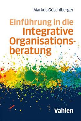 Abbildung von Göschlberger | Einführung in die Integrative Organisationsberatung | 2018