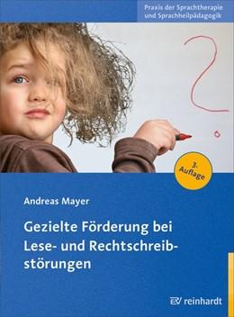 Abbildung von Mayer | Gezielte Förderung bei Lese- und Rechtschreibstörungen | 3., überarbeitete Auflage | 2018