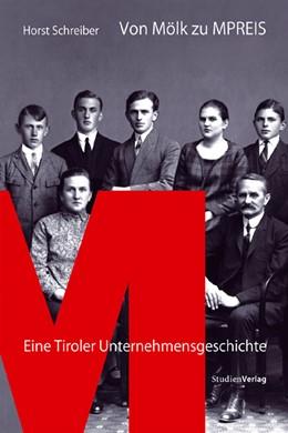 Abbildung von Schreiber | Von Mölk zu MPREIS | 2007 | Eine Tiroler Unternehmensgesch... | 18