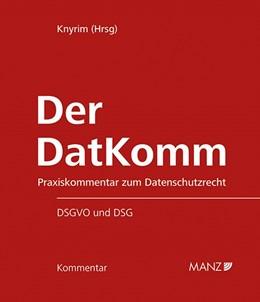Abbildung von Knyrim (Hrsg.) | Der DaKomm | 2018 | Praxiskommentar zum Datenschut...