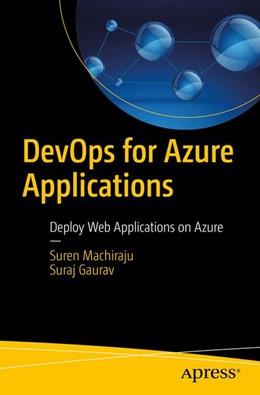 Abbildung von Machiraju / Gaurav | DevOps for Azure Applications | 1. Auflage | 2018 | beck-shop.de