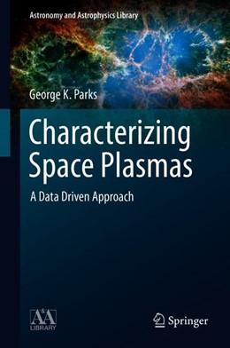 Abbildung von Parks | Characterizing Space Plasmas | 1. Auflage | 2018 | beck-shop.de