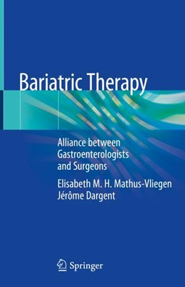 Abbildung von Mathus-Vliegen / Dargent | Bariatric Therapy | 1st ed. 2018 | 2018 | Alliance between Gastroenterol...