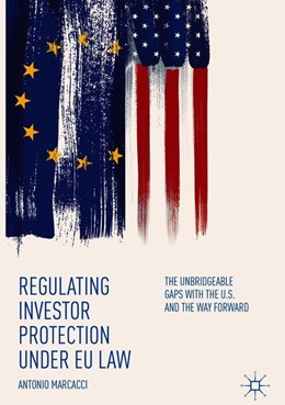 Abbildung von Marcacci | Regulating Investor Protection under EU Law | 1st ed. 2018 | 2018 | The Unbridgeable Gaps with the...