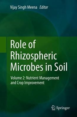 Abbildung von Meena   Role of Rhizospheric Microbes in Soil   1st ed. 2018   2018   Volume 2: Nutrient Management ...
