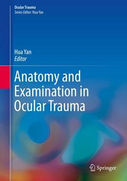 Abbildung von Yan   Anatomy and Examination in Ocular Trauma   1st ed. 2019   2019