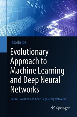 Abbildung von Iba | Evolutionary Approach to Machine Learning and Deep Neural Networks | 1. Auflage | 2018 | beck-shop.de