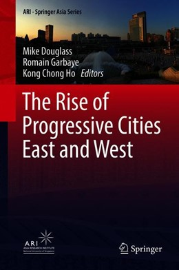 Abbildung von Douglass / Garbaye / Ho | The Rise of Progressive Cities East and West | 1st ed. 2019 | 2019 | 6