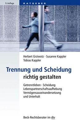 Abbildung von Grziwotz / Kappler   Trennung und Scheidung richtig gestalten   9. Auflage   2018   Getrenntleben, Scheidung, Lebe...   51229
