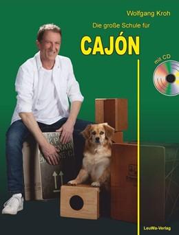 Abbildung von Kroh | Die große Schule für CAJÓN mit CD | 1. Auflage | 2018 | beck-shop.de