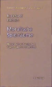 Moralische Spielräume   Liebsch, 1999   Buch (Cover)