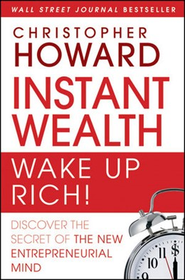 Abbildung von Howard | Instant Wealth Wake Up Rich! | 1. Auflage | 2010 | Discover The Secret of The New...