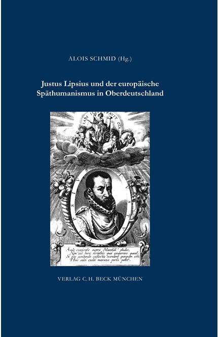 Cover: , Justus Lipsius und der europäische Späthumanismus in Oberdeutschland