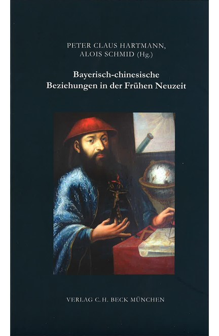 Cover: , Bayerisch-chinesische Beziehungen in der Frühen Neuzeit