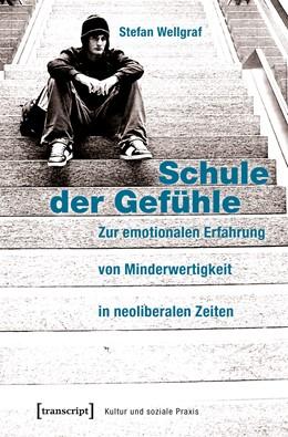 Abbildung von Wellgraf | Schule der Gefühle | 1. Auflage | 2018 | beck-shop.de