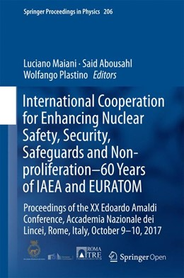 Abbildung von Maiani / Abousahl | International Cooperation for Enhancing Nuclear Safety, Security, Safeguards and Non-proliferation–60 Years of IAEA and EURATOM | 1. Auflage | 2018 | 206 | beck-shop.de