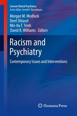 Abbildung von Medlock / Shtasel / Trinh / Williams | Racism and Psychiatry | 1st ed. 2019 | 2018 | Contemporary Issues and Interv...