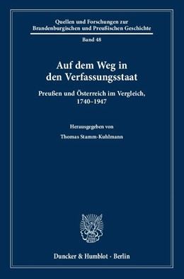Abbildung von Stamm-Kuhlmann   Auf dem Weg in den Verfassungsstaat.   2018   Preußen und Österreich im Verg...   48