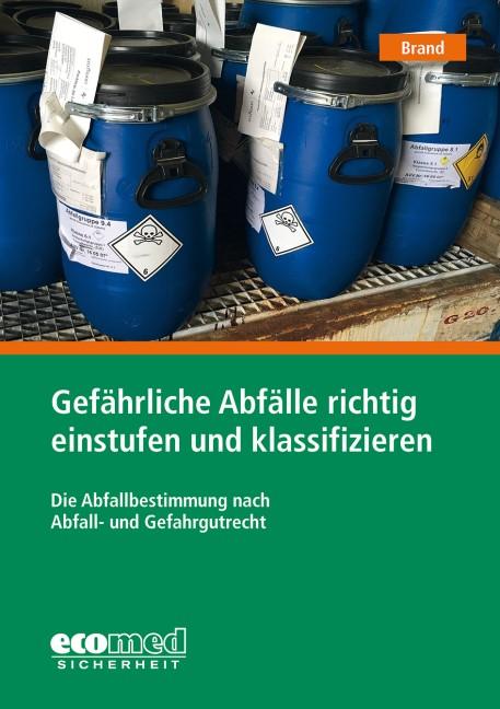 Gefährliche Abfälle richtig einstufen und klassifizieren | Brand | 2018, 2018 | Buch (Cover)