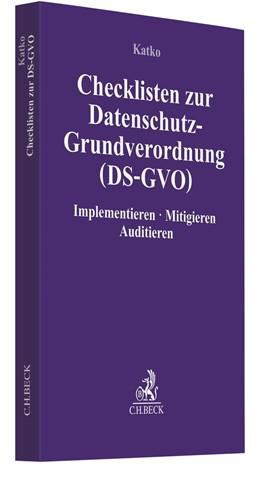 Abbildung von Katko | Checklisten zur Datenschutz-Grundverordnung (DS-GVO) | 2020 | Implementieren, Mitigieren, Au...
