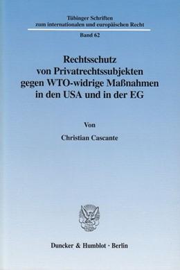 Abbildung von Cascante   Rechtsschutz von Privatrechtssubjekten gegen WTO-widrige Maßnahmen in den USA und in der EG.   2003   Eine rechtsvergleichende Unter...   62