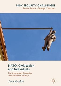 Abbildung von Da Mota | NATO, Civilisation and Individuals | 1st ed. 2018 | 2018 | The Unconscious Dimension of I...