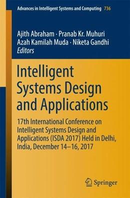 Abbildung von Abraham / Muhuri / Muda / Gandhi | Intelligent Systems Design and Applications | 1st ed. 2018 | 2018 | 17th International Conference ...
