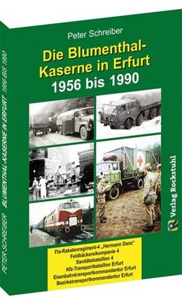 Abbildung von Schreiber | Die BLUMENTHAL-KASERNE in Erfurt 1956-1990 | 2018 | Fla-Raketenregiment-4