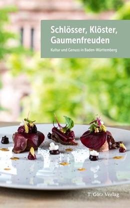 Abbildung von Schlösser, Klöster, Gaumenfreuden | 1. Auflage | 2018 | Kultur und Genuss in Baden-Wür...
