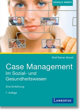 Abbildung von Wendt | Case Management im Sozial- und Gesundheitswesen | 7. Auflage | 2018 | beck-shop.de