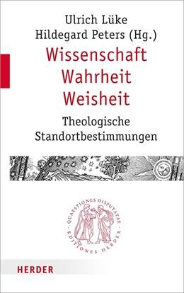 Abbildung von Lüke / Peters | Wissenschaft - Wahrheit - Weisheit | 1. Auflage | 2018 | beck-shop.de