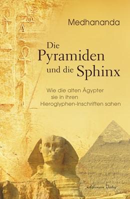 Abbildung von Medhananda | Die Pyramiden und die Sphinx | 2018 | Wie die alten Ägypter sie in i...