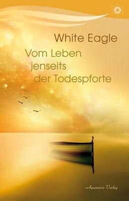 Abbildung von Eagle | Vom Leben jenseits der Todespforte | 1. Auflage | 2018 | beck-shop.de