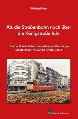 Abbildung von Roth   Als die Straßenbahn noch über die Königstraße fuhr   1. Auflage   2018   beck-shop.de