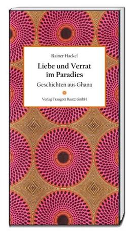 Abbildung von Hackel | Liebe und Verrat im Paradies | 1. Auflage | 2018 | beck-shop.de