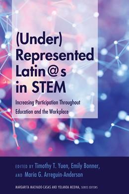 Abbildung von Yuen / Bonner / Arreguín-Anderson | (Under)Represented Latin@s in STEM | 2018 | Increasing Participation Throu...