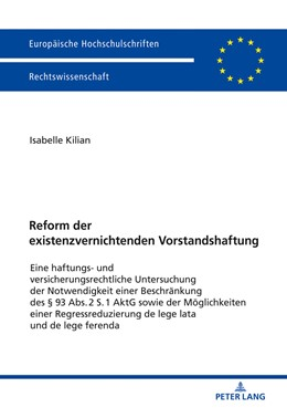 Abbildung von Kilian | Reform der existenzvernichtenden Vorstandshaftung | 2018 | Eine haftungs- und versicherun...
