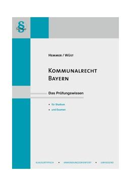 Abbildung von Hemmer / Wüst | Kommunalrecht Bayern | 11. Auflage | 2018 | beck-shop.de