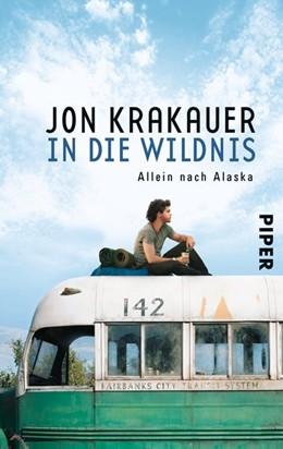 Abbildung von Krakauer | In die Wildnis | 2007 | Allein nach Alaska