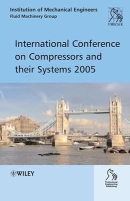Abbildung von International Conference on Compressors and Their Systems 2005   1. Auflage   2005