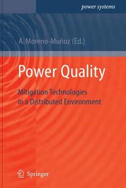 Abbildung von Moreno-Muñoz | Power Quality | 1st Edition. | 2007 | Mitigation Technologies in a D...