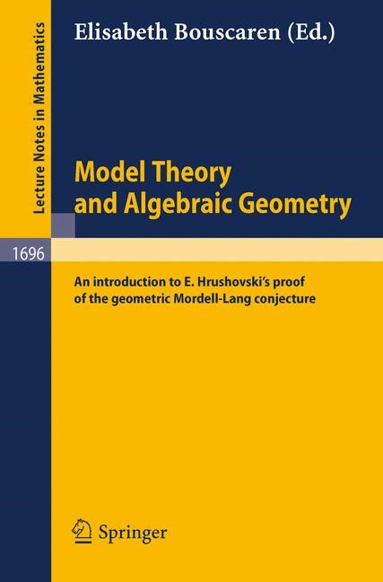 Model Theory and Algebraic Geometry | Bouscaren | 1st ed. 1998. Corr. 2nd printing, 1999 | Buch (Cover)