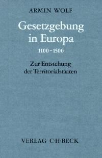 Gesetzgebung in Europa 1100-1500 | Wolf, 1996 | Buch (Cover)