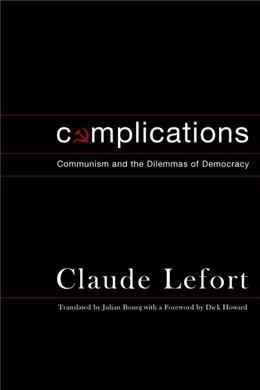Abbildung von Lefort | Complications | 2007 | Communism and the Dilemmas of ...