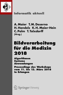 Abbildung von Maier / Deserno | Bildverarbeitung für die Medizin 2018 | 1. Auflage | 2018 | beck-shop.de