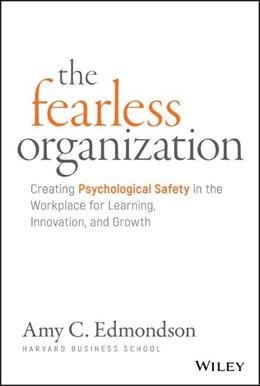 Abbildung von Edmondson | The Fearless Organization | 1. Auflage | 2018 | beck-shop.de