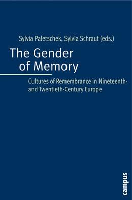 Abbildung von Paletschek / Schraut | The Gender of Memory | 2008 | Cultures of Remembrance in Nin...
